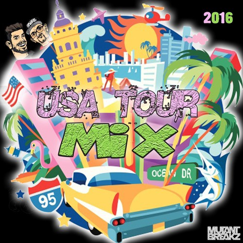 Mutantbreakz - USA Tour Mix 2016