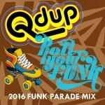 Qdup – 2016 Funk Parade Mix