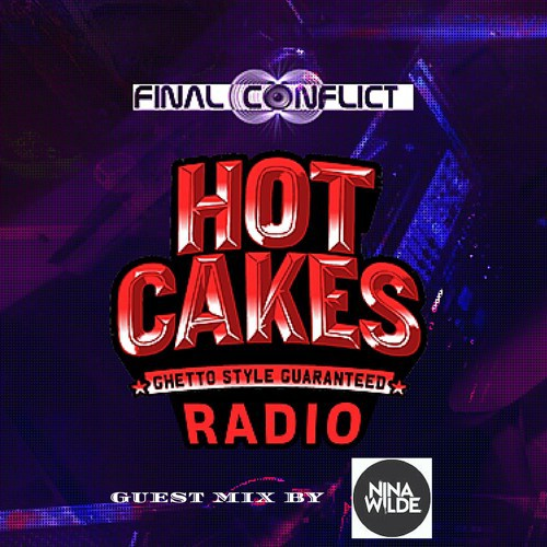 Final Conflict – Hot Cakes Radio 002