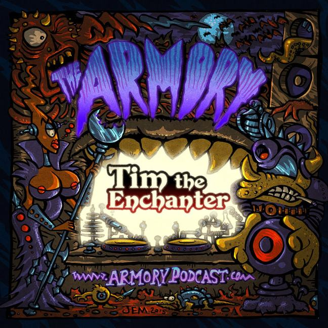 Tim The Enchanter - The Armory Podcast 136
