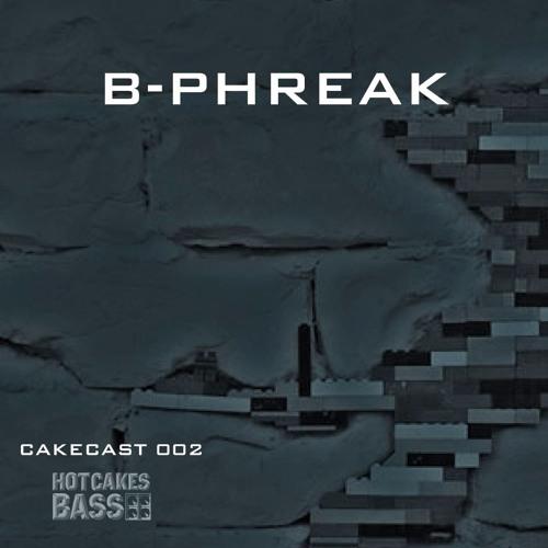 B-Phreak – CakesCAST 002