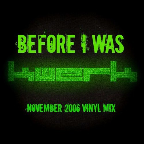 KWeRK - Before I Was KWeRK - NOV 2006 Classic Vinyl Mix