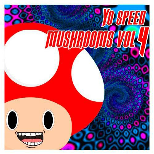 Yo Speed – Mushrooms Volume 4