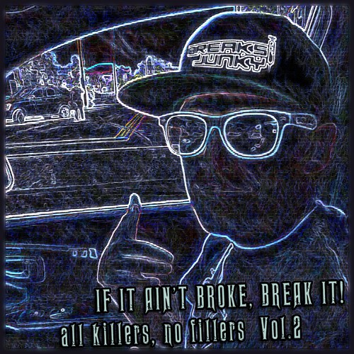 Breaksjunky - If It Ain't Broke Break It Volume 2