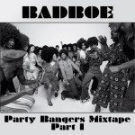 BadboE – Party Bangers Mixtape – Part 1 (October 2016)