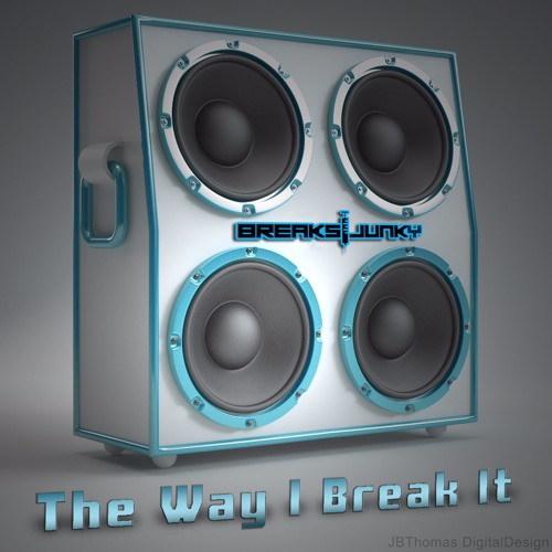 breaksjunky-the-way-i-break-it