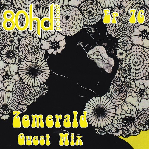zemerald-80hd-podcast-guest-mix-2016