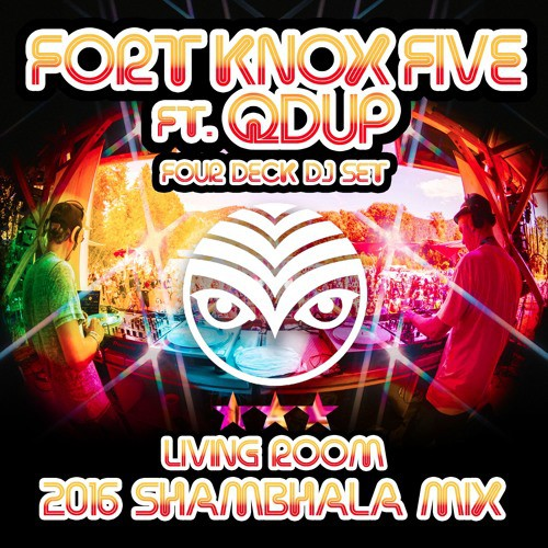fort-knox-five-ft-qdup-four-deck-dj-set-shambhala-living-room-2016