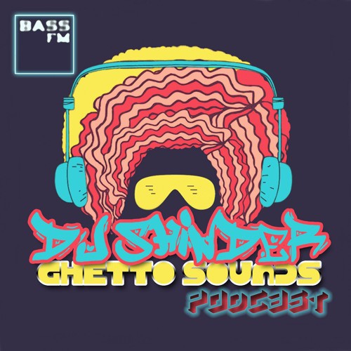 dj-shinder-ghetto-sounds-podcast-volume-3