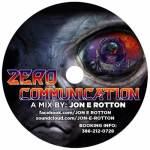 Jon E Rotton – Zero Communication