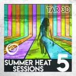 Tar3D – Summer Heat Sessions Volume 5