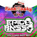 "Epic & Bass – Funktasty Crew ""New School"" 001"