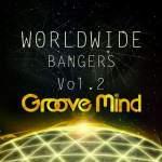 Groove Mind – Worldwide Bangers Volume 2