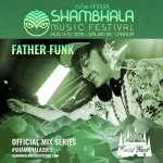 Father Funk – Shambhala Mix Series 2019