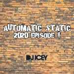 DJ Icey – Automatic Static 2020 Episode 1