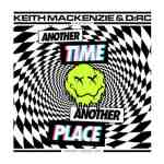 Keith MacKenzie & D:RC – Another Time Another Place