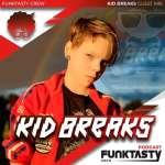 Kid Breaks – FunkTasty Crew #145