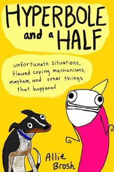 Cover of Hyperbole and a Half by Allie Brosh