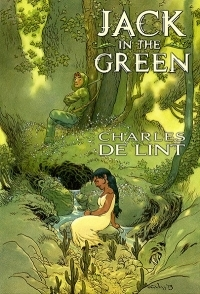 Cover of Jack in the Green by Charles de Lint