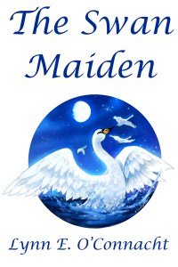 Cover of The Swan Maiden by Lynn E. O'Connacht