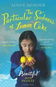 Cover of The Particular Sadness of Lemon Cake by Aimee Bender