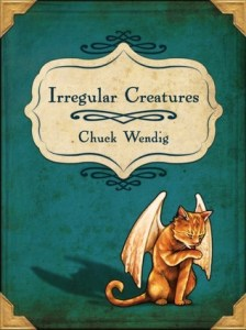 Irregular Creature by Chuck Wendig, cover
