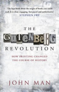 The Gutenberg Revolution by John Man