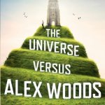 Cover of The Universe Versus Alex Woods, by Gavin Extence