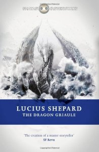 Cover of The Dragon Griaule by Lucius Shepard