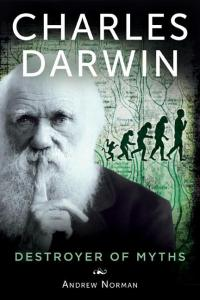Cover of Charles Darwin: Destroyer of Myths
