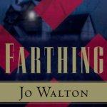 Cover of Farthing, by Jo Walton