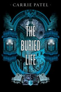 Cover of The Buried Life by Carrie Patel