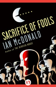 Cover of Sacrifice of Fools by Ian McDonald