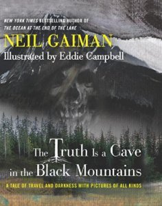 Cover of Truth is a Cave in the Black Mountains by Neil Gaiman