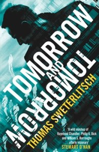 Cover of Tomorrow and Tomorrow by Thomas Sweterlitsch