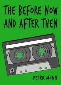 Cover of The Before Now and the After Then by Peter Monn