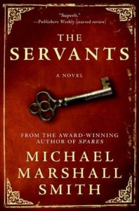 Cover of The Servants, by Michael Marshall Smith
