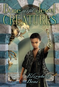 Cover of Bone and Jewel Creatures by Elizabeth Bear