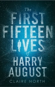 Cover of The First Fifteen Lives of Harry August by Claire North