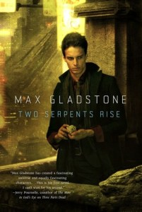 Cover of Two Serpents Rise by Max Gladstone