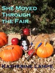 Cover of She Moved Through the Fair by Katherine Lampe