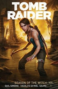 Cover of Tomb Raider: Season of the Witch by Gail Simone
