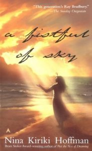 Cover of A Fistful of Sky by Nina Kiriki Hoffman