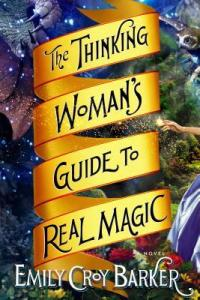 Cover of The Thinking Woman's Guide to Magic by Emily Croy Barker