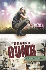 Cover of Five Flavors of Dumb by Antony John