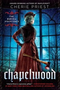 Cover of Chapelwood by Cherie Priest