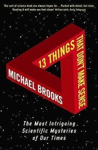Cover of 13 Things That Don't Make Sense by Michael Brooks