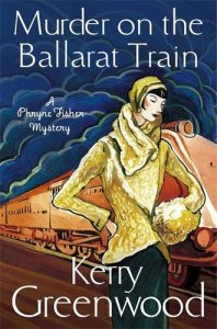 Cover of Murder on the Ballarat Train by Kerry Greenwood