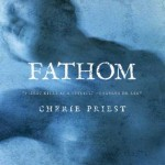 Cover of Fathom by Cherie Priest
