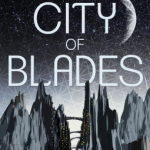 Cover of City of Blades by Robert Jackson Bennett